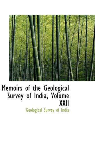 Memoirs of the Geological Survey of India, Volume XXII