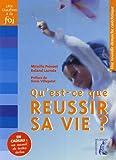 echange, troc Mireille Prévost, Roland Lacroix - Qu'est-ce que réusir sa vie ? : Une nouvelle démarche catéchétique, avec un recueil de textes