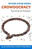 img - for Crowdocracy: The Future of Government & Governance (Wicked & Wise) book / textbook / text book