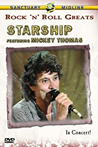 Rock 'N' Roll Greats: Starship Featuring Mickey Thomas In Concert!