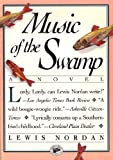 Music of the Swamp (Front Porch Paperbacks) (1565120167) by Nordan, Lewis