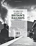 The Times History of Britains Railways