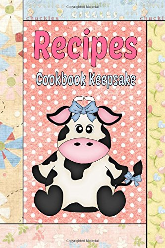 Recipes Cookbook Keepsake: Country Primitive Blank Recipe Book To Write Your Own Recipes In