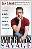 Book - American Savage: Insights, Slights, and Fights on Faith, Sex, Love, and Politics
