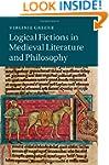 Logical Fictions in Medieval Literatu...