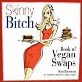 img - for Skinny Bitch Book of Vegan Swaps book / textbook / text book