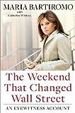 Weekend That Changed Wall Street An Eyewitness Account [HC,2010]