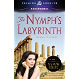 The Nymph's Labyrinth (Nymph Series Book 1) ~ Danica Winters