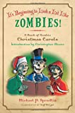 Its Beginning to Look a Lot Like Zombies!: A Book of Zombie Christmas Carols