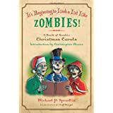 It's Beginning to Look a Lot Like Zombies!: A Book of Zombie Christmas Carolsby Michael P. Spradlin
