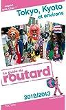 Guide du Routard Tokyo, Kyoto et environs 2012/2013