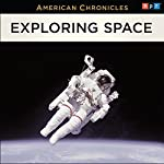 NPR American Chronicles: Exploring Space |  National Public Radio