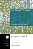 img - for The Tangled Bank: Toward an Ecotheological Ethics of Responsible Participation (Princeton Theological Monograph) book / textbook / text book