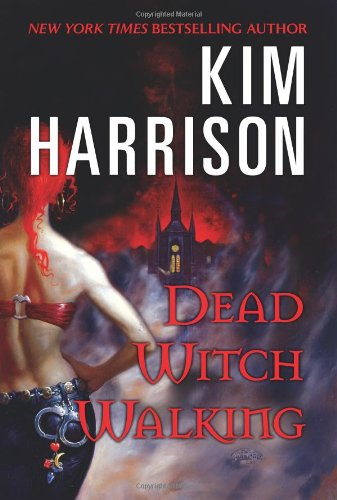Cover of Dead Witch Walking (The Hollows, Book 1)
