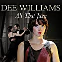All that Jazz Audiobook by Dee Williams Narrated by Kim Hicks