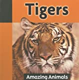 img - for Tigers (Amazing Animals) book / textbook / text book