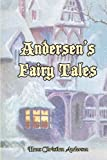 Image of Andersen's Fairy Tales: Seventeen of Hans Christian Andersen's Best! (Timeless Classic Books)