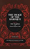 img - for The Image of the Baroque: Published in association with the Institute for the Italian Encyclopedia (Berkeley Insights in Linguistics and Semiotics,) book / textbook / text book