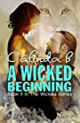 A Wicked Beginning: Book II in the Wicked Series