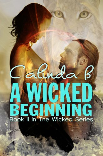 A Wicked Beginning: Book II in the Wicked Series by Calinda B
