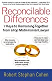 Reconcilable Differences: 7 Keys to Remaining Together from a Top Matrimonial Lawyer