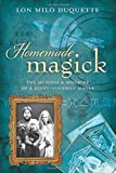 img - for Homemade Magick: The Musings & Mischief of a Do-It-Yourself Magus book / textbook / text book