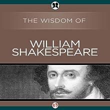 Wisdom of William Shakespeare | Livre audio Auteur(s) :  The Wisdom Series Narrateur(s) : Catherine Byers