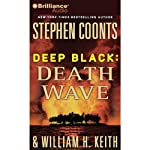 Death Wave: Deep Black, Book 9 (       ABRIDGED) by Stephen Coonts, William H. Keith Narrated by Phil Gigante