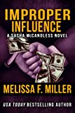 Improper Influence (Sasha McCandless Legal Thriller No. 5)