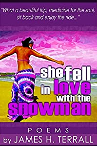(FREE on 11/29) She Fell In Love With The Snowman: Poems by James H. Terrall - http://eBooksHabit.com