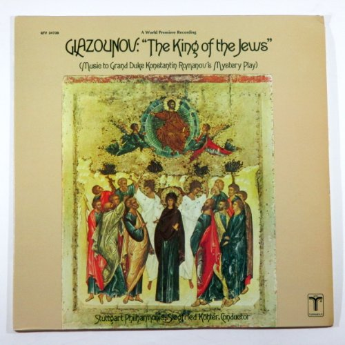 Glazounov: King of the Jews Op. 95 (Music to Grand Duke Konstantin Romanov's Mystery Play) Stuttgart Philharmonic Orchestra, Conducted By Siegfried Kohler. (Mystery Quad compare prices)