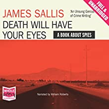 Death Will Have Your Eyes (       UNABRIDGED) by James Sallis Narrated by William Roberts