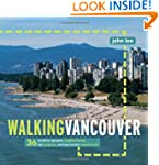 Walking Vancouver: 36 strolls to dyna...