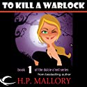 To Kill a Warlock: Dulcie O'Neil, Book 1