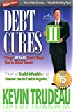 "Debt Cures II ""they"" REALLY don't want you to know about. by Kevin Trudeau (2009) Hardcover"