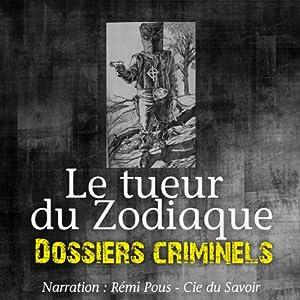 Le tueur du Zodiaque (Dossiers criminels) | Livre audio