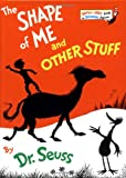 The Shape of Me and Other Stuff (0394826876) by Seuss