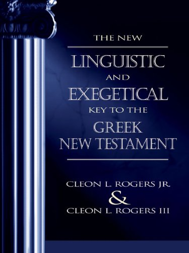 New Linguistic And Exegetical Key To The Greek New Testament, The