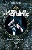 Chronique d'au-del� du seuil, tome 1 : La qu�te du prince bo�teux