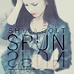 Spun: Kings of Chaos Book 1 | Shyla Colt