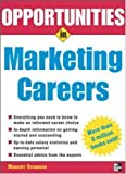 Opportunities in Marketing Careers, rev. ed. (Opportunities In...Series)