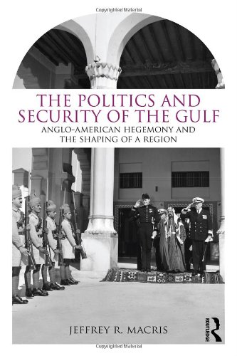 Image of The Politics and Security of the Gulf: Anglo-American Hegemony and the Shaping of a Region