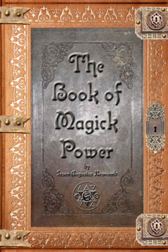 The Book of Magick Power, by Jason Augustus Newcomb