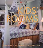 The Smart Approach to Kids Rooms: Planning, Designing, Decorating