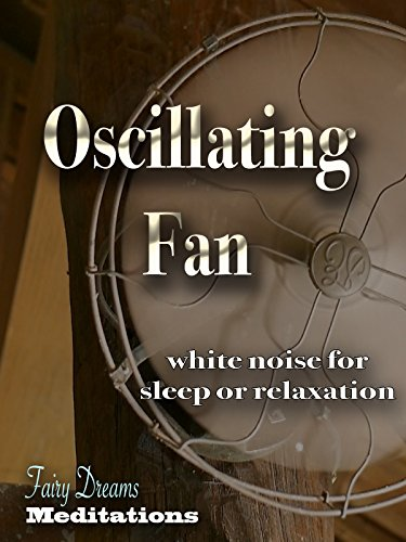 Oscillating Fan white noise for sleep or relaxation