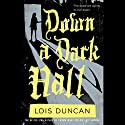 Down a Dark Hall (       UNABRIDGED) by Lois Duncan Narrated by Emma Galvin