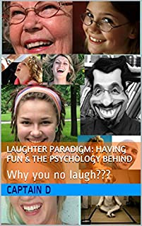 Laughter Paradigm: Having Fun & The Psychology Behind: Why You No Laugh??? by Captain D ebook deal