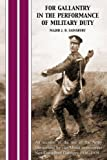 img - for FOR GALLANTRY IN THE PERFORMANCE OF MILITARY DUTY by J D Sainsbury (2014-12-18) book / textbook / text book