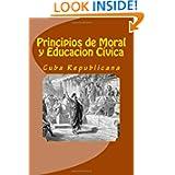Principios de Moral y Educacion Civica: Cuba (Spanish Edition)