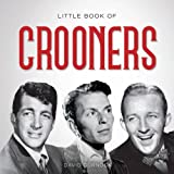 Little Book of Crooners (Little Books)